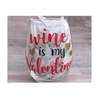 Wine Is My Valentine Stemless Wine Glass Valentines Day Wine Glass