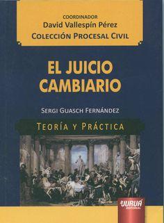 El juicio cambiario : [teoría y práctica] / Sergi Guasch Fernández, 2014