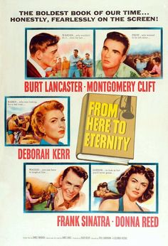 From Here To Eternity (1953) I like this movie and watch it often mainly due to the making out on the beach scene. Just kidding! I like WWII films and this has romance, complex characers, war, etc...8/10