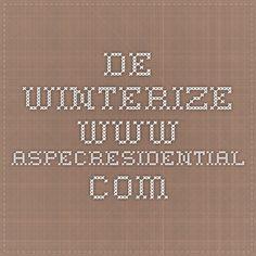 De-Winterize www.aspecresidential.com