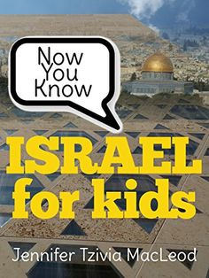 Israel for Kids - Kindle edition -  by Jennifer Tzivia MacLeod.  From the Golan to the Red Sea, from the port of Haifa to the Kineret (Sea of Galilee), come travel all around Israel, exploring its history, beliefs, customs... and, of course, its food.  Come and see what the Israel excitement is all about!