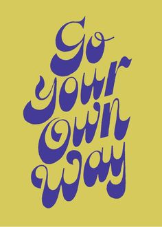Go Your Own Way - hand-drawn love | designlovefest