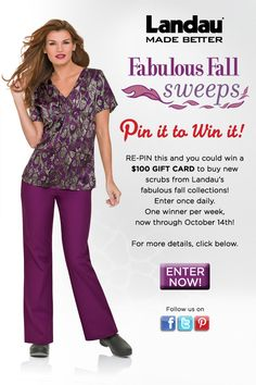 Re-pin for the chance to win a $100 gift card in the Landau Fabulous Fall Sweeps! One winner per week will be chosen at random. Enter once daily, September 14 - Oct 14, 2012. For official rules, visit: http://on.fb.me/PfZgzi   #LandauUniforms #LandauFabulousFallSweeps