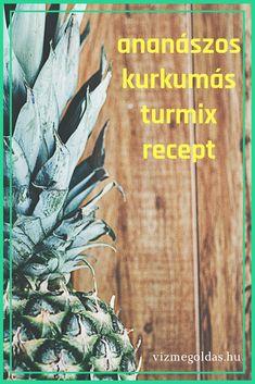 Egészséges receptek - Mi fog történni a testeddel, ha ezt az ananászos-kurkumás turmixot iszod?