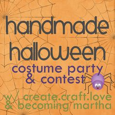 Becoming Martha & Create.Craft.Love: The Handmade Halloween Costume Party & Contest