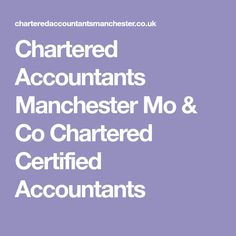 Chartered Accountants Manchester  Mo & Co Chartered Certified Accountants