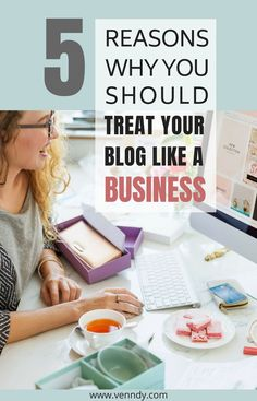 5 reasons why you should treat your blog like a business   Adjust your mind-set and actions and turn your blog to a money-making business   blog as business, profitable blog niche, make money, tips, how to make blogging a business,