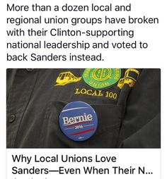 Bernie Sanders Union-Buster  More than a dozen local labor organizations have endorsed the Vermont senator even though their national leaders have picked Hillary Clinton.  A labor unions strength is implied in its name: unity. Theres a reason Marx and Engels called on the workers of the world to unite not get together and agree sort of. Unions fall apart when their members stop working toward the same goal.  This Democratic primary has tested that idea. While Hillary Clinton quickly secured…