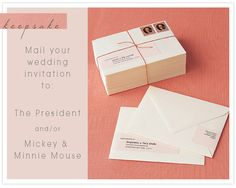 keepsake | mailing your wedding invitations to The President and Mickey Mouse