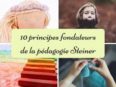 Comprendre les principes fondateurs de la pédagogie Steiner-Waldorf Rudolf Steiner, Steiner Waldorf, Reggio Emilia, Jouer, Montessori, Preschool, Positivity, Teaching, Kids