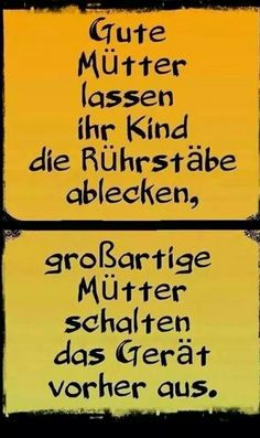 jpg'- one of files in the lustiges Bild 'muetter.jpg'- Eine von Dateien in der Kategorie 'klasse Sp… funny picture 'muetter.jpg' – one of files in the category 'great sayings and jokes' on FUNPOT. Sad Quotes, Great Quotes, Take A Smile, Tabu, Good Jokes, Silly Jokes, Funny Facts, True Words, Quotations