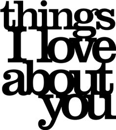Silhouette Online Store - View Design #10846: 'things i love about you' phrase