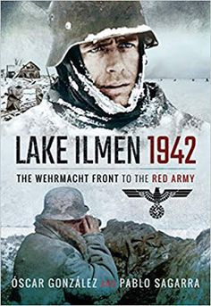 Lake Ilmen, 1942 by Óscar González (ebook) The Wehrmacht Front to the Red Army Book Outline, Ap World History, War Film, Battle Fight, Game Workshop, Red Army, German Army, Nonfiction Books, Books