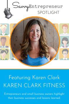 Savvy Entrepreneur Spotlight with Karen Clark, Karen Clark Fitness