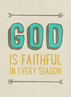God is faithful in every season motivational poster word art print black white inspirational quote motivationmonday quote of the day motivated type swiss wisdom happy fitspo inspirational quote