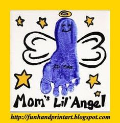 MOTHERS DAY MUST!  I would adapt this & cut out the foot print (write mommy's lil angle on foot) ~ have them add feathers for wings, googly eyes, a pipe cleaner hallow & make it hanging