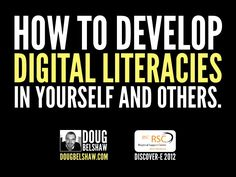 HOW TO DEVELOPDIGITAL LITERACIESIN YOURSELF AND OTHERS.           DOUG           BELSHAW     DOUGBELSHAW.COM   DISCOVER-E ...