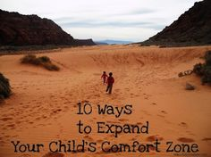 10 Ways to Expand Your Child's Comfort Zone
