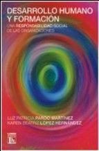 Desarrollo humano y formación : una responsabilidad social de las organizaciones / Luz Patricia Pardo Martínez, Karen Beatriz López Hernández