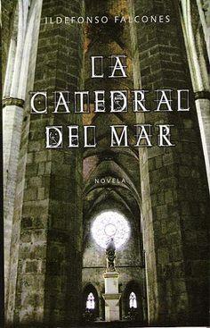 ...Ildefonso Falcones: La Catedral del Mar...