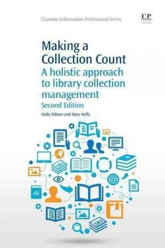 Making a Collection Count: A Holistic Approach to Library Collection Management