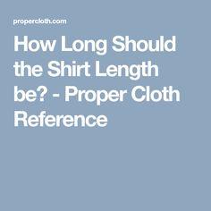 8fec70d454a How Long Should the Shirt Length be