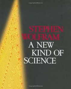 A New Kind of Science: Stephen Wolfram: 0001579550088: Amazon.com: Books