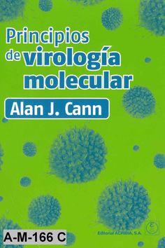 Principios de virología molecular/ Alan J. Cann; traducción de Javier Buesa Gómez