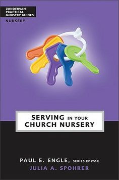 Serving In Your Church Nursery Looks Like I Just Might Need To Read This