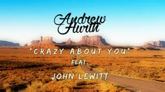 Andrew Hurth - Crazy About You ft. John Lewitt