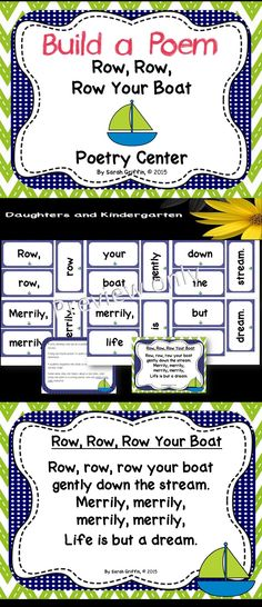 Build a poem interactive activity for Row Row Row Your Boat.  Kindergarten, 1st, and 2nd graders (early readers) will use the word cards to build the classic nursery rhyme. Perfect poetry pocket chart center, take-home activity, ELA station, and shared reading.    Sarah Griffin, Daughters and Kindergarten http://www.teacherspayteachers.com/Store/Sarah-Griffin