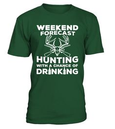 Hunting with a chance of drinking  #gift #idea #shirt #image #funny #campingshirt #new