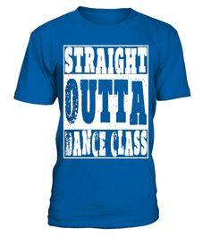 """# Straight Outta Dance Class T Shirt Dancing Gifts For Dancers .  Special Offer, not available in shops      Comes in a variety of styles and colours      Buy yours now before it is too late!      Secured payment via Visa / Mastercard / Amex / PayPal      How to place an order            Choose the model from the drop-down menu      Click on """"Buy it now""""      Choose the size and the quantity      Add your delivery address and bank details      And that's it!      Tags: """"Straight Outta Dance…"""