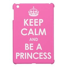 Keep Calm and be a Princess iPad Mini Case Save 30% now use code: COLORFULCASE
