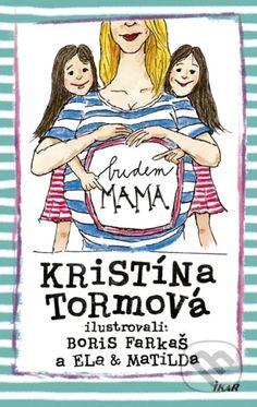 Kupte knihu Budem mama od Kristína Tormová na Martinus.cz. ✅ Čtenářské recenze ✅ Poštovné nad 999 Kč zdarma ✅ Slevy na bestsellery 25 %