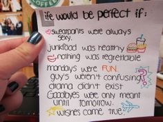 Life would be perfect if....