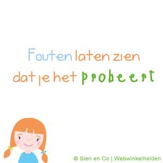 Fouten laten zien dat je het probeert. #quote #SienEnCo