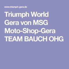 Triumph World Gera von MSG Moto-Shop-Gera TEAM BAUCH OHG