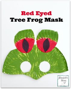 Red Eyed Tree Frog Mask- Fun to make while studying the rain forest.