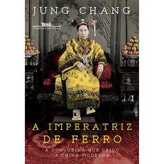 Livro - A Imperatriz de Ferro: A Concubina Que Criou a China Moderna