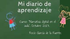 Mª Rocío García de la Fuente #GrupoA #EduNarraDig Narrativa Digital, Chalkboard, Finals, Diaries, Classroom, Learning, Chalkboards, Chalk Board, Blackboards