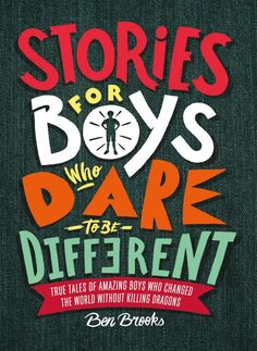 Stories for Boys Who Dare to Be Different: : True Tales of Amazing Boys Who Changed the World without Killing Dragons Hardcover – September 2018 by Ben Brooks (Author), Quinton Wintor (Illustrator) Stephen Hawking, Barack Obama, Alan Turing, Frank Ocean, Louis Armstrong, Books For Boys, Childrens Books, Kid Books, Boys Who