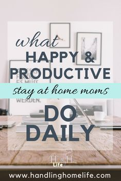 How to be happy & productive at home. Simple, yet effective productivity tips for SAHMs. I'm so glad I found this because I need motivation and steps to take to be happy again with my role at home. #productivesahm #happyhome #howtobehappy #productivitytips #momhacks #happymoms