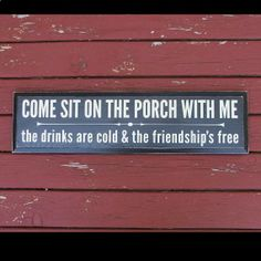 If we are true friends u know this about me! Love sitting outside w cold drinks!!!