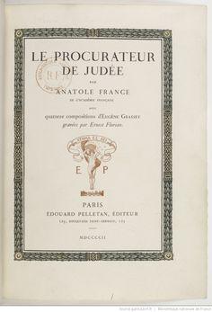 Le Procurateur de Judée / par Anatole France,... ; avec 14 compositions d'Eugène Grasset gravées par Ernest Florian, éditions E. Pelletan, 1902