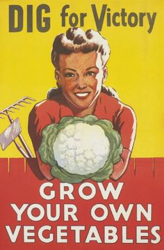 Dig for Victory - Grow Your Own Vegetables -- WWII propaganda poster (New Zealand, UK)