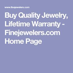Buy Quality Jewelry, Lifetime Warranty - Finejewelers.com Home Page