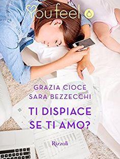 Segnalazione - TI DISPIACE SE TI AMO? di Grazia Cioce e Sara Bezzecchi http://lindabertasi.blogspot.it/2016/12/segnalazione-ti-dispiace-se-ti-amo-di.html