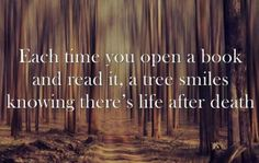 Each time you open a book and read it...