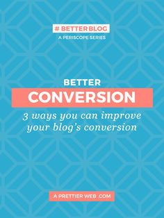 3 ways you can get a Better Conversion rate for your Blog